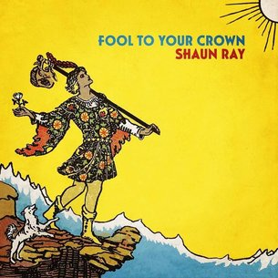 Shaun Ray - Fool to Your Crown